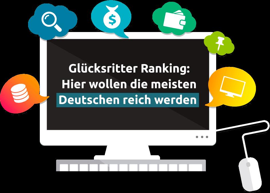 Glücksritter Ranking: Hier wollen die meisten Deutschen reich werden