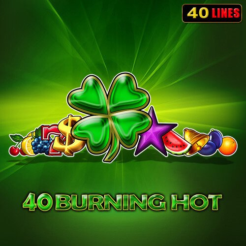 40 Burning Hot