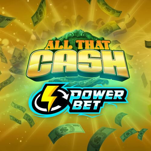 All That Cash Power Bet