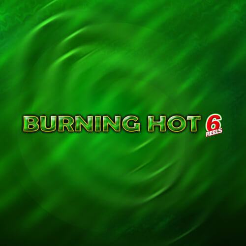 Burning Hot 6 Reels