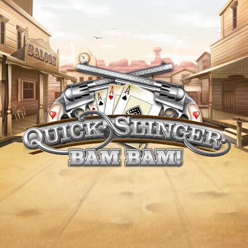 Quick Slinger Bam Bam