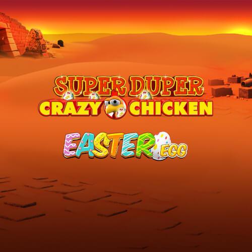Super Duper Crazy Chicken Easter Eggs