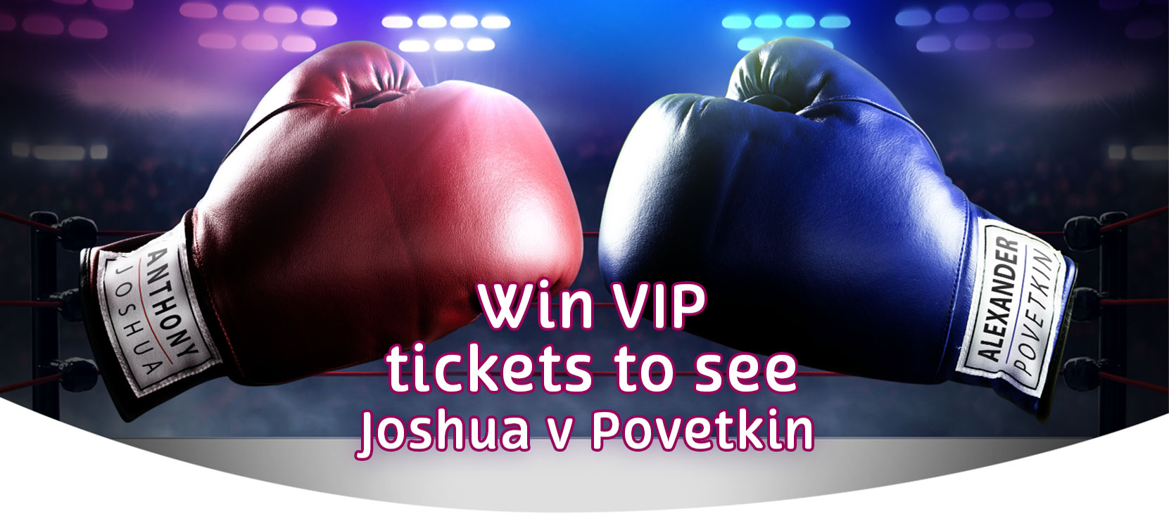 Win VIP tickets to see Joshua v Povetkin