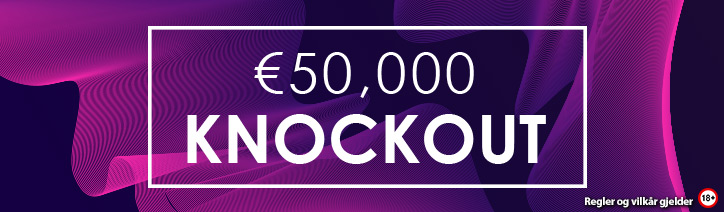 €50,000 Knockout Super Bounty MTT